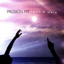 220px-Take_a_Walk_Passion_Pit